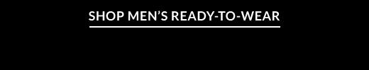 SHOP MEN'S READY-TO-WEAR