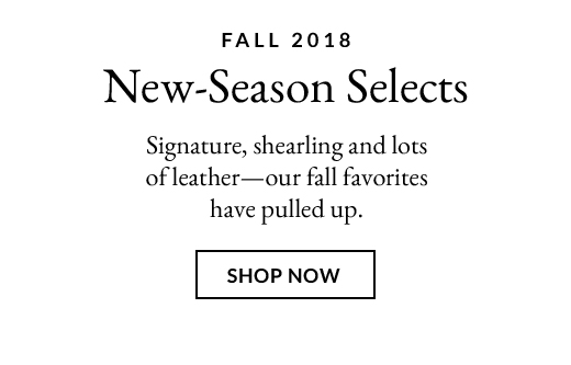 New-Season Selects | SHOP NOW