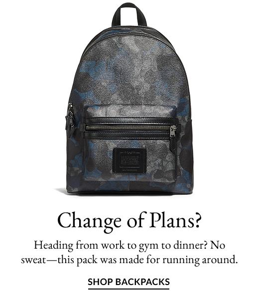 Change of Plans? | SHOP BACKPACKS