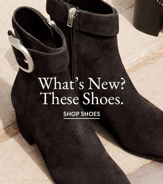 What's New? These Shoes. | SHOP SHOES