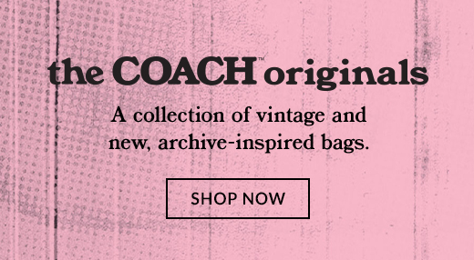 the COACH originals | SHOP NOW