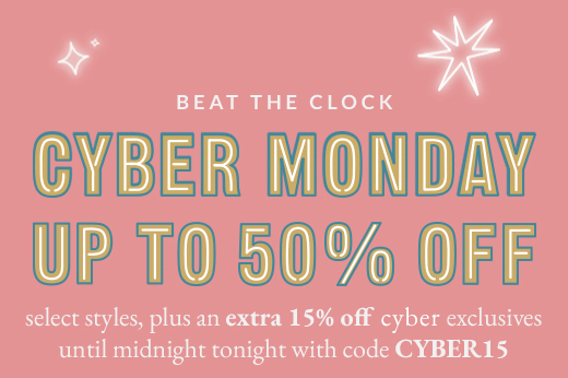 BEAT THE CLOCK | CYBER MONDAY UP TO 50% OFF