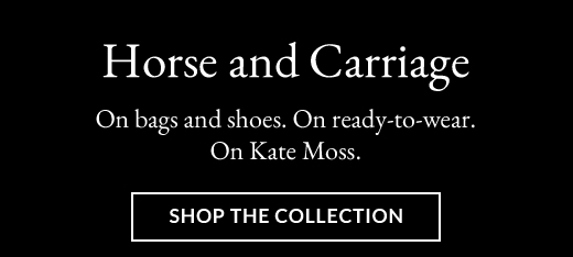 Horse and Carriage | SHOP THE COLLECTION