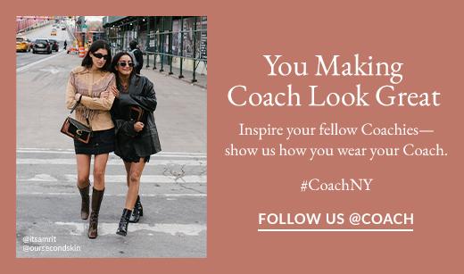 You Making Coach Look Great | FOLLOW US @COACH