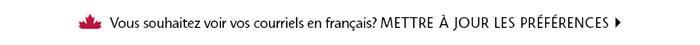 Vous souhaitez voir vos courriels en français? METTRE À JOUR LES PRÉFÉRENCES >