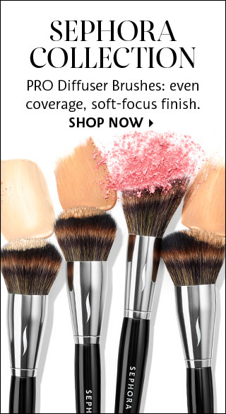 SEPHORA COLLECTION | PRO Diffuser Brushes: even coverage, soft-focus finish. SHOP NOW >