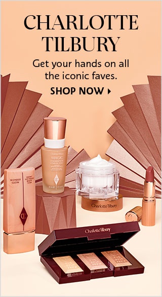 CHARLOTTE TILBURY | Get your hands on all the iconic faves. SHOP NOW >