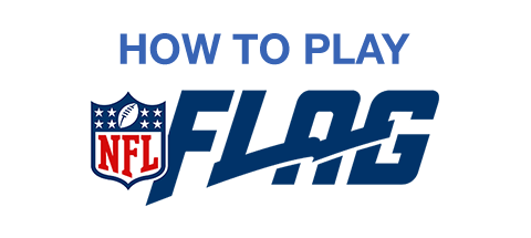 HOW TO PLAY NFL FLAG PRESENTED BY SUBWAY(R)