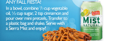 In a bowl, combine one-third cup vegetable oil, one-half cup sugar, 2 tsp cinnamon and pour over mini pretzels. Transfer to a plastic bag and shake. Serve with a Sierra Mist and enjoy!