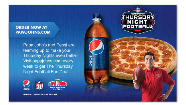 Visit PapaJohns.com every week to get The NFL Thursday Night Football Fan Deal.