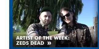 Artist of the Week: Zeds Dead