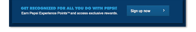 PXP - Get recognized for all you do with Pepsi - Sign up now
