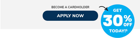 BECOME A CARDHOLDEER | APPLY NOW | GET 30% OFF TODAY!(§)