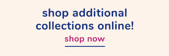 Shop Additional Collections