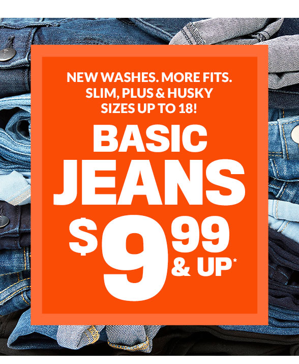 Basic Jeans $9.99 & Up