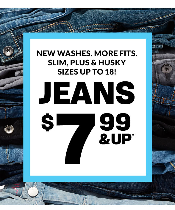 Jeans $7.99 & Up