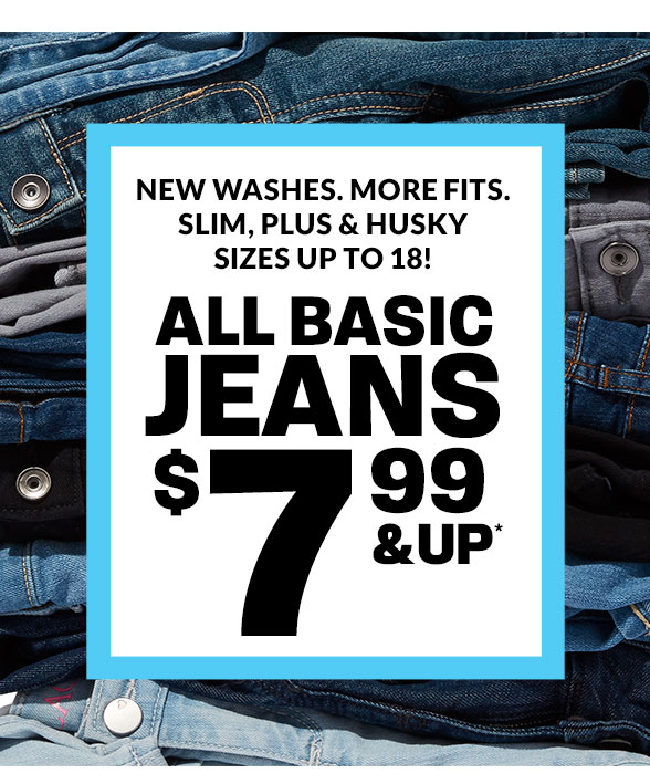 All Basic Jeans $7.99 & Up