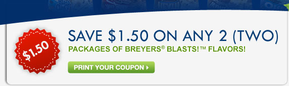 SAVE $1.50 ON ANY 2 (TWO) PACKAGES OF BREYERS® BLASTS!™  FLAVORS! GET YOUR COUPON