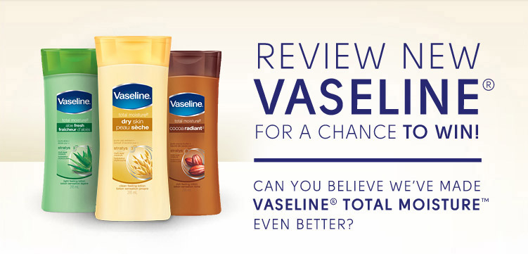 Review New Vaseline® for a Chance to WIN!