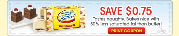 Save $0.75 Tates naughty. Bakes nice with 50% less saturated fat than butter! - Print Coupon