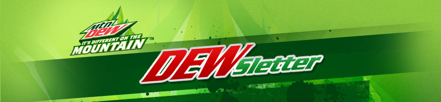 MTN DEW - It's Different On The Mountain(TM). DEWsletter