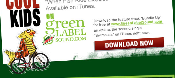 Download the feature track 'Bundle Up' for free at www.greenlabelsound.com as well as the second single 'Swimsuits' on iTunes right now. DOWNLOAD NOW >.